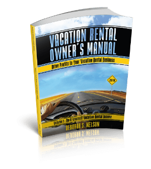 Vacation Rental Owner's Manual: Volume 1 Do-it-Yourself Vacation Rental Management by Deborah S. Nelson