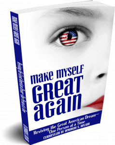 Make Myself Great Again: Reviving the Great American Dream—One Person at a Time by Deborah S. Nelson